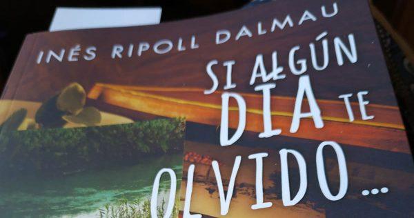"""""""Si algún dia te olvido"""", és el títol del nou llibre d'Inés Ripoll"""